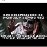 """Memes, 🤖, and Foreigner: OBAMA DROPS BOMBS ON HUNDREDS OF  INNOCENT CIVILIANS AND NOBODY PANICS  TRUMP SAVS A FEW FOREIGNERS CANT VISIT FOR A  FEW DAYS AND EVERVONE LOSES THEIR MINDS! 🙄🇺🇸🇺🇸🇺🇸 Don't forget to click the """"Follow"""" button! -CA Also, follow my liberal offending partners! @josephketiv @republicannation3 @america__1st @conservativegirl101 @triggernometry_ @theconservativecrony @fadedred10.0 @californianconservative ————————————————————— masa maga trumppence2016 trumptrain trump2016 nobama neverhillary hillaryforprison2016 hillaryclinton obamabiden taxationistheft republican democrat liberal conservative presidenttrump vicepresidentpence draintheswamp"""