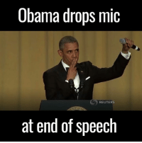 Dank, Obama, and Reuters: Obama drops mic  REUTERS  at end of speech He'll be missed by many...