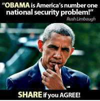 "Memes, Rush Limbaugh, and 🤖: ""OBAMA is America's number one  national security problem!""  Rush Limbaugh  SHAREif you  AGREE! AGREE!"