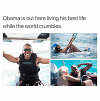 Memes, 🤖, and Left Handed: Obama is out here living his best life  while the world crumbles  24  Jack Brockway  O 😍😍😍😍 look at Barry out there living the good life thatsmiletho shepost♻♻ via @mr_left_hand *Had to turn off the comments cus you guys got so mfn annoying*