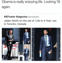 😂😂 @whypree_tho_vip: Obama is really enjoying life. Looking 19  again.  MEFeater Magazine @mefeater  Jaden Smith on the set of 'Life In A Year' out  in Toronto, Canada  fi 😂😂 @whypree_tho_vip