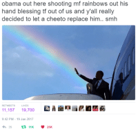 orange is the new rainbow #meme #funny #blackpeopletwitter #lmao: obama out here shooting mf rainbows out his  hand blessing tf out of us and y'all really  decided to let a cheeto replace him.. smh  RETWEETS  LIKES  11,15719,700  画  9:42 PM-19 Jan 2017  3511K20K orange is the new rainbow #meme #funny #blackpeopletwitter #lmao