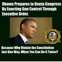 "Bad, Guns, and Life: Obama Prepares to Usurp CongresS  By Enacting Gun Control Through  Executive Order.  Because Why Violate the Constitution  Just One Way, When You Can Do It Twice? Yep, that didn't take long.  1 DAY into 2016, and the main news stories are Obama pledging that, given Congress wouldn't give him the gun control he demanded, he's going to work around them restricting our rights through executive order.  Not only is this a double violation of the Constitution as a matter of principle.  It's also absurd in terms of practicality.  We have a government that can't and won't enforce existing gun laws against the real criminals running guns for profit.  However, they think that Executive Orders making the regulations and rules regarding ""private"" gun sales more complicated is going to ANYTHING to stop bad people from having access to weapons?  They are absolutely insane and stupid beyond imagination.  But, other than being completely ineffective, violating separation of powers, attacking the Second a\Amendment, and making life more difficult for the good people out there through another layer of bureaucratic nonsense, it's a great idea! - Metal Law -- COLD DEAD HANDS 2ND AMENDMENT GEAR: CDH2A.COM/STORE"