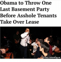 aw man: Obama to Throw one  Last Basement Party  Before Asshole Tenants  Take over Lease  Full Story: thehardtimes.net aw man