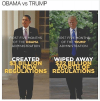 Memes, Money, and Obama: OBAMA vs TRUMP  FIRST FIVE MONTHS  OF THE OBAMA  ADMINISTRATION  FIRST FIVE MONTHS  OF THE TRUMP  ADMINISTRATION  PED A  REGULATIONS R Spending our money vs. saving our money! TRUMP! 🇺🇸 Trumplicans PresidentTrump MAGA TrumpTrain AmericaFirst
