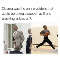 <p>Chillest president ever (via /r/BlackPeopleTwitter)</p>: Obama was the only president that  could be doing a speech at 6 and  breaking ankles at 7. <p>Chillest president ever (via /r/BlackPeopleTwitter)</p>