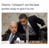 Dead 💀 #WSHH: Obama: whispers put the laser  pointer away or give it to me  ML Doop Dead 💀 #WSHH