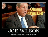 """Memes, Legacy, and 🤖: Obama  """"You Lie!""""  JOE WILSON  THE FIRST PERSON TO GET IT RIGHT """"You lie""""...  Obama's entire legacy in two words."""
