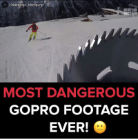 Memes, Oh My God, and GoPro: Obergurgl Hochgurg  OH MY GOD  MOST DANGEROUS  GOPRO FOOTAGE  EVER!  O Just a casual ski day  #diplyu
