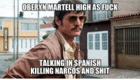 Narcos, Fuck, and Com: OBERYN MARTELL HIGH AS FUCK  TALKING INSPANISH  KILLING NARCOS ANDSHIT  EMEEUL.COM https://t.co/PX9wFmpZn2