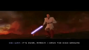 Memes, Revenge, and Sith: OBI-uJ A n IT'S OVER, AnAHIN. I HAVE THE HIGH GROUno Alternative ending to The Revenge Of The Sith! -