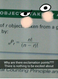 Ken, Memes, and Excite: OBJEC  TAK  of r object Ken from a g  by  r)!  Why are there exclamation points???  There is nothing to be excited about  tal Counting Principle an Math. - Death of the Endless