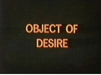Desire and Object: OBJECT OF  DESIRE