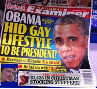 Gay Christmas Memes: OBSESSION  to save her marriage!  NAT ONAL  OBAMA  BREAKING  HID GAY  TO BE PRESIDENT!  Marriage to Michelle ISASHAM!  He had sex  with THISBandome  FREE $1,425 IN CHRISTMAS  STOCKING STUFFERS