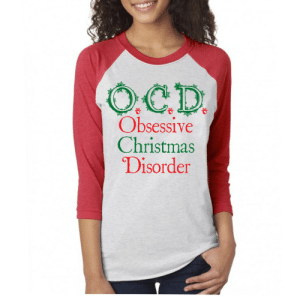 loveulikeafatkidluvcake:  Yes, I Have O.C.D! 27.99  : Obsessive  Christmas  Disorder loveulikeafatkidluvcake:  Yes, I Have O.C.D! 27.99