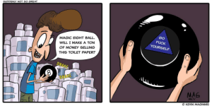 "[OC] ""Magic 8-Ball"": [OC] ""Magic 8-Ball"""