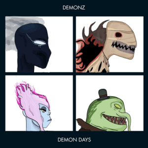 [OC] Demon Days -ft. New Fiddle (Honestly not sure if this belongs in this sub, but I thought it was at least a little funny, so maybe?): [OC] Demon Days -ft. New Fiddle (Honestly not sure if this belongs in this sub, but I thought it was at least a little funny, so maybe?)