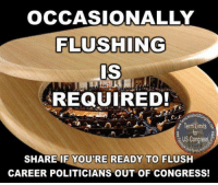 Memes, Limited, and Cold: OCCASIONALLY  FLUSHING  IS  REQUIRED!  Term limits  US Congress  SHARE IF YOU'RE READY TO FL  CAREER POLITICIANS OUT OF CONGRESS! DRAIN THE SWAMP!   Cold Dead Hands