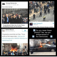 Memes, Gateway, and Naked: occupy Democrats  Yesterday at 11:26 PM  How embarrassing!  Trump Doesn't Want You To See These  Humiliating Photos Of His Parade  Andrew Marcus  olmAndrew Marcus  Progressive anarchists set fires. Throw  bricks at first responders  #disrupt J20  #Trumplnauguration HMAGA @rebelpundit  @gateway pundit  Karen Tumulty  @ktumulty  View from my office. And yes, that guy is naked  Do you mean these  photos? Yes, we are  embarrassed of  the Democrats. (MW)