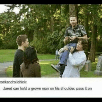 Bored, Memes, and Jared: ockandrolichick:  Jared can hold a grown man on his shoulder, pass it on Hey what's up you guuuys! <- what is this from, first one to get it right I will give you a shoutout because I'm bored 😂~Chan spn supernatual