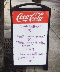 """Anaconda, Hello, and Coffee: oCola  Small Coffec""""  Small Coffee, please""""  Hello, one small coffor  3  lease.  75$  Hewwo, ane Small cowffee  . :3  lJ  pwease. mister  100 <p>Found in r/furry_irl , might have some possibilities via /r/MemeEconomy <a href=""""https://ift.tt/2sdIKeE"""">https://ift.tt/2sdIKeE</a></p>"""