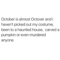 I'd better get a move on 🔪 Rp @themrsqueenbee goodgirlwithbadthoughts 💅🏼: October is almost Octover and i  haven't picked out my costume,  been to a haunted house, carved a  pumpkin or even murdered  anyone. I'd better get a move on 🔪 Rp @themrsqueenbee goodgirlwithbadthoughts 💅🏼