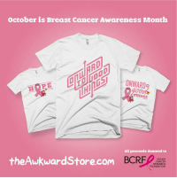 Memes, Breast Cancer, and Cancer: October is Breast Cancer Awareness Month  ONWARD  THINGS  All proceeds donated to  theAwkward Store.com  BCRF  BREAST  CANCER  RESEARCH  FOUNDATION New designs at theAwkwardStore.com