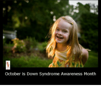 Down Syndrome: October is Down Syndrome Awareness Month
