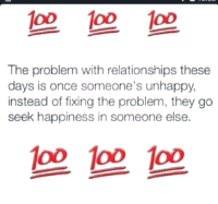 Memes, 🤖, and Lod: OD 100 loD  The problem with relationships these  days is once someone's unhappy,  instead of fixing the problem, they go  seek happiness in someone else.  loo loo loo 💯