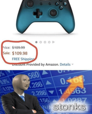 meirl: OD  Price: $109.99  Sale: $109.98  FREE Shipping  DIscount Provided by Amazon. Details  560  286  2.286  .156  WAStonks  D.9%  ΜΡΟ  0168  14563  0287 meirl