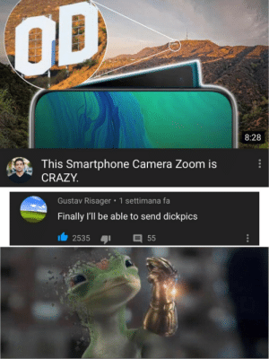 Big F in the chat via /r/memes https://ift.tt/2YGf6wW: OD  www  8:28  This Smartphone Camera Zoom is  CRAZY  Gustav Risager 1 settimana fa  Finally I'll be able to send dickpics  2535  55 Big F in the chat via /r/memes https://ift.tt/2YGf6wW