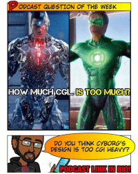 Memes, Ryan Reynolds, and 🤖: ODCAST QUESTION OF THE WEEK  HOW MUCH CGIL IS TOO  MUCH  DO you THINK CYBORG's  DESIGN IS TOO CGI HEAVY?  PODCAST LINKIN BIO 🚨 So a lot of people online seem to think that the DCEU's Cyborg is too heavily CGI - even going as far as comparing it to Ryan Reynold's GreenLantern costume! 😰 What do YOU think, Super Friends? Personally... I kinda agree. I'm just praying it looks more natural in motion. -- And be sure to listen to our latest podcast for last week's Podcast Question results. Subscribe on iTunes & Soundcloud and leave a review (we read them aloud on the show).