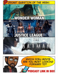 Memes, Fingering, and Justice League: ODCAST QUESTION OF THE WEEK  WONDER WOMAN  JUSTICE LEAGUE  WHICH DCEL MOVIE  ARE YOU MOST LOOKING  FORWARD TO?  PODCAST LINK IN BIO! [🚨 PODCAST LINK IN BIO] Which DCEU movie are you most looking forward to, Super Friends? As much as I loved Batman in BvS, I gotta go with the WonderWoman movie as my most anticipated. She was my biggest surprise walking away from DawnofJustice and the trailers have all been EPIC thus far. (Fingers crossed that the trailers aren't bait-and-switching me like SuicideSquad.) The JusticeLeague trailer was okay, but i'm still scared for that movie's tone... I can almost literally smell the Marvel heel-turn in that script's humor. What do you guys think? -- 🚨 And be sure to listen to our latest podcast [LINK IN BIO] on our retrospective review of ManOfSteel and the DCEU in general.