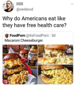 Titles succ: @oedarud  Why do Americans eat like  they have free health care?  FoodPorn @ltsFoodPorn 3d  Macaroni Cheeseburger.  Corona  . Extra Titles succ