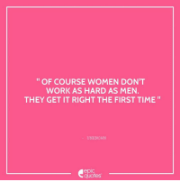 """Android, Funny, and Whatsapp: OF COURSE WOMEN DON'T  WORK AS HARD AS MEN.  THEY GET IT RIGHT THE FIRST TIME  UNKNOWN  epIC  quotes #815 #Funny #Sarcastic Suggested by Savita Verma  Download our Android App : http://bit.ly/1NXVrLL Subscribe to our daily Epic Quote on whatsapp - just ping us a """" Hi """" on  +91 95-99-333295."""