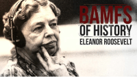 Dank, History, and Quite: OF HISTORY  ELEANOR ROOSEVELT She was quite a pistol.