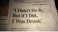 Drunk, Mexico, and New Mexico: of  New  Mexico  The New Mexico statute is vaguely wo  worded  See SUIT on PAGE A2  T Didn't Do It,  But if I Did,  I Was Drunk  RNAL FILE  drop in  BY SCOTT SANDLIN  Journal Staff Writer