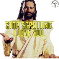 God, Jesus, and Love: OF  STOP SCROLLING  LOVENOU Our Father loves you with the most incredible love you can imagine. Take a minute and enjoy it; don't be ashamed. Bible sonofgod424 God Love Redeemed Saved Christian Christianity Pray Chosen jesus lord truth praying christ jesuschrist bible word godly angels cross faith inspiration jesussaves worship yahweh holyspirit praise spiritualwarfare
