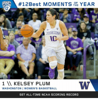 Basketball, Memes, and Ncaa: OF  THE  12  HUSKIES  IE  1 I KELSEY PLUM  WASHINGTON I WOMEN'S BASKETBALL  SET ALL-TIME NCAA SCORING RECORD This year belonged to @kelseyplum10! Her 57-point effort to clinch the NCAA all-time scoring title is our top pick for 12Best Moments of the Year!