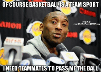 😂😂 nba nbamemes kobe classic @meme: OFCOURSE BASKETBALLITEAM SPORT  ISA  anon  0  NEED TEAMMATES TO PASS METHE BALL 😂😂 nba nbamemes kobe classic @meme