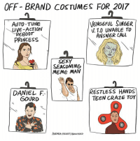 Halloween, Meme, and Memes: OFF - BRAND CosTUMES FOR 2017  AUTO -TUNE  VENGEFUL SINGER  V. 1.0 UNABLE TO  ANSWER CALL  UVE ACTION  REB00T  PRINCESS \  SEXY  SEASONING  MEME MAN  DANIEL F  GOURD  RESTLESS HANDS  TEEN CRAZE TOY  ANDREA HIcKEY/BU22FEED Have a very off-brand Halloween (By @andreaghickey)