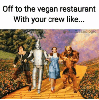 Follow the yellow brick road to get some fucking vegan pizza! My final of the wizard of Oz memes series :) hope you enjoyed: Off to the vegan restaurant  With your crew like..  plantbasedlogic Follow the yellow brick road to get some fucking vegan pizza! My final of the wizard of Oz memes series :) hope you enjoyed