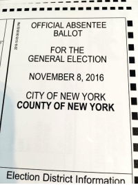 Absentee Ballad. VoteVote: OFFICIAL ABSENTEE  BALLOT  FOR THE  GENERAL ELECTION  NOVEMBER 8, 2016  CITY OF NEW YORK  COUNTY OF NEW YORK  Election District Information Absentee Ballad. VoteVote