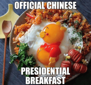 Comes with a side of honey and oh bother.: OFFICIAL CHINESE  PRESIDENTIAL  BREAKFAST Comes with a side of honey and oh bother.