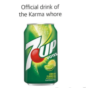 lel yep by spitfiresim MORE MEMES: Official drink of  the Karma whore  LEMON UNE  FLAVORED SOD  CAFFEINE FREE lel yep by spitfiresim MORE MEMES