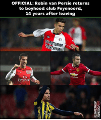 Club, Memes, and Home: OFFICIAL: Robin van Persie returns  to boyhood club Feyenoord,  14 years after leaving  DROTERDAM  ZEKRINGE  Fly  Emirate Welcome home! 🙌🏻
