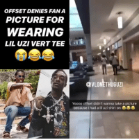 Friends, Memes, and A Picture: OFFSET DENIES FAN A  PICTURE FOR  WEARING  LIL UZI VERT TEE  @VLONETHUGUZI  -  Yoooo offset didn't wanna take a picture  because I had a lil uzi shirt on 🤷‍♂️ Follow @bars for more ➡️ DM 5 FRIENDS FOR A SHOUTOUT