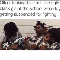 😂😂😂😂 FreeMigos: Offset looking like that one ugly  black girl at the school who stay  getting suspended for fighting  tra 😂😂😂😂 FreeMigos
