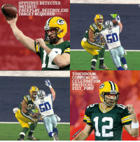 When Aaron Rodgers sees a flag fly, he goes full terminator. Packers: OFFSIDES DETECTED  INITIATE:  FREE PLAY DESTROY EKE  TARGET ACQUIRED  LEE  r 51  TOUCHDOWN.  COMMENCING  CELEBRATION  PROTOCOL:  G  FIST PUMP When Aaron Rodgers sees a flag fly, he goes full terminator. Packers