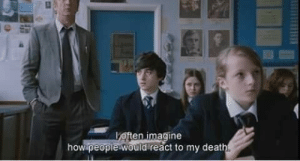 Imagine How: often imagine  how people would react to my death